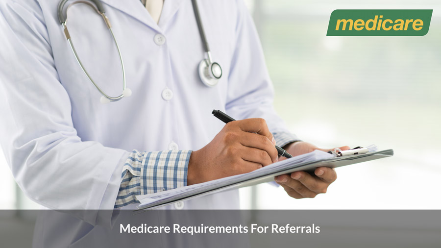Medicare requirements for referrals